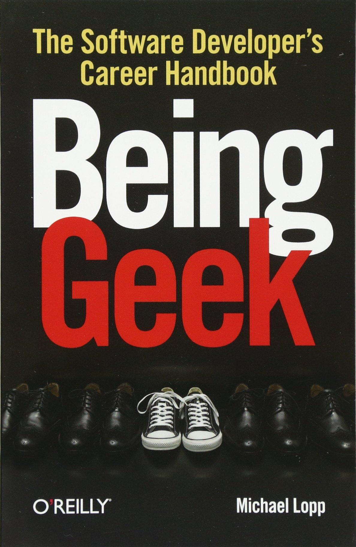 The cover of Being Geek, by Michael Lopp